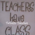 Rhinestone Hot Fix Iron On Transfer TEACHERS HAVE CLASS