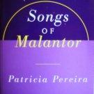 Songs Of Malantor--Patricia Pereira