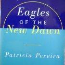 Eagles of the new dawn,Patricia Pereira