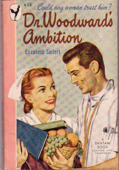 Dr. Woodward's Ambition, Seifert, Vintage Paperback Book, Nurse Romance, Bantam #458