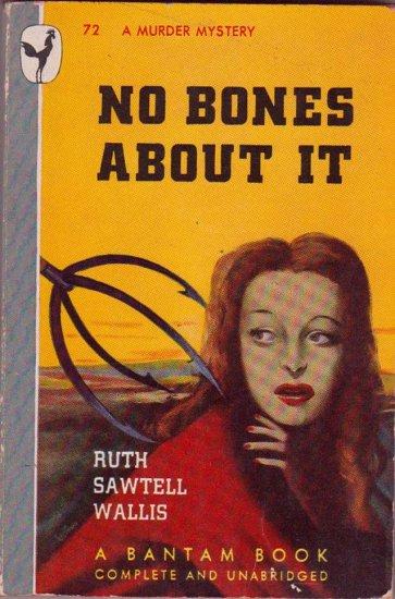 No Bones About It, Wallis, Vintage Paperback Book, Mystery, Bantam #72