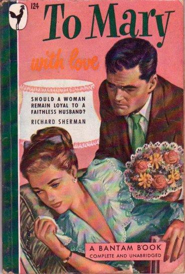 To Mary, With Love, Richard Sherman, Vintage Paperback Book, Bantam #124, Romance