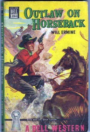 Outlaw On Horseback, Will Ermine, Vintage Paperback Book, Dell Map Back #284, Western