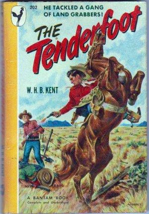The Tenderfoot, W.H.B. Kent, Vintage Paperback Book, Bantam #202, Western