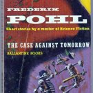 The Case Against Tomorrow, Pohl, Vintage Paperback Book, Ballantine #206, Science Fiction