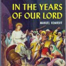 In the Years of Our Lord, Komroff, Vintage Paperback Book, Bantam #A-1275, Religion & Spirituality