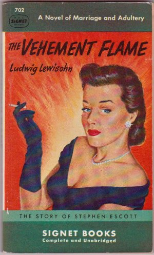 The Vehement Flame, Ludwig Lewisohn, Vintage  Book, Signet #702, Romance