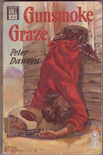 Gunsmoke Graze, Peter Dawson, Vintage Paperback Book, Dell Mapback #352, Western