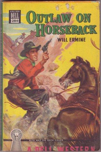 Outlaw On Horseback, Will Ermine, Vintage Paperback Book, Dell Mapback #284, Western