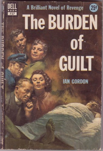 The Burden Of Guilt, Ian Gordon, Vintage Paperback Book, Dell #727, Murder Mystery