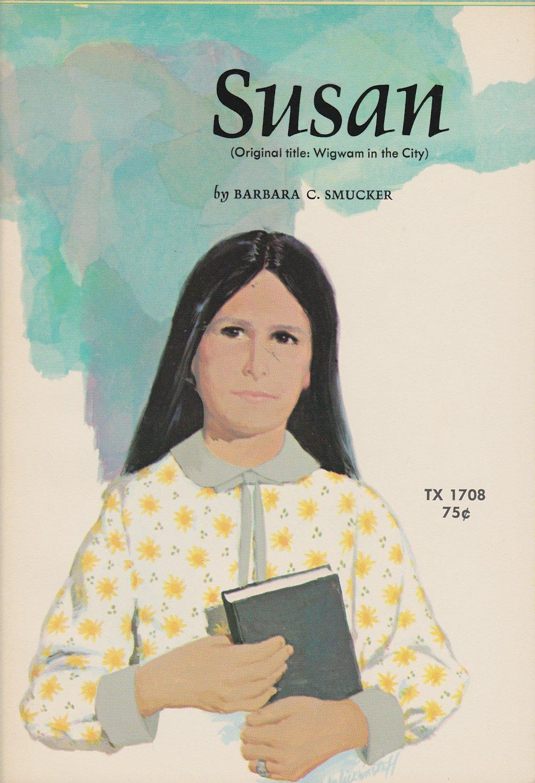 Susan, Barbara C. Smucker, TX 1708, Scholastic Books, 1st Printing, December 1970