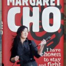I Have Chosen To Stay and Fight, Margaret Cho