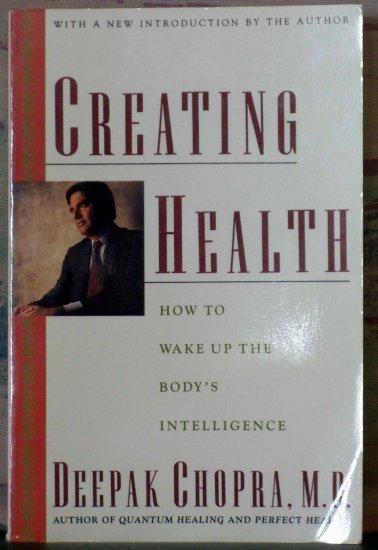 Creating Health, Deepak Chopra