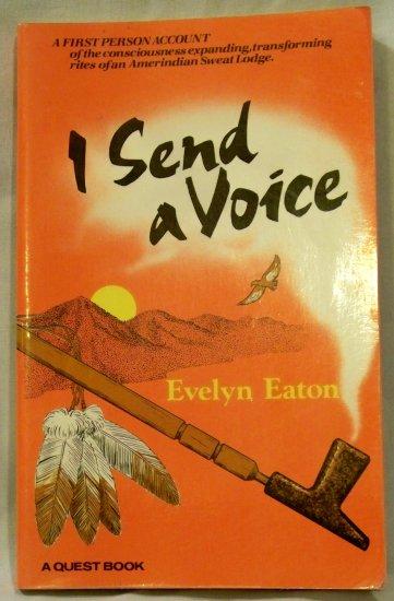 I Send A Voice, Evelyn Eaton