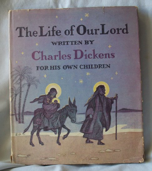 The Life of Our Lord, Charles Dickens