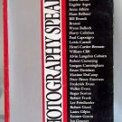 PHOTOGRAPHY SPEAKS PAPERBACK 1989 66 PHOTOGRAPHERS ON THEIR ART