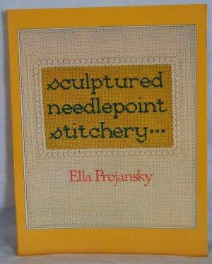 Sculptured Needlepoint Stitchery by Ella Projansky