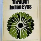 Through Indian Eyes, Donald J. & Jean E. Johnson, Copyright 1974