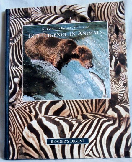 The Earth, Its Wonders, Its Secrets Intelligence in Animals, Reader's Digest, Copyright 1997