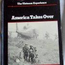 The Vietnam Experience, America Takes Over, Edward Doyle, Samuel Lipsman, Copyright 1982