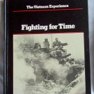 The Vietnam Experience, Fighting for Time, Samuel Lipsman, Edward Doyle, Copyright 1983