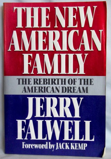 The New American Family the Rebirth of the American Dream, Jerry Falwell, Copyright 1992