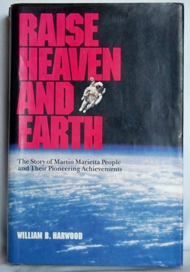 Raise Heaven and Earth, William B. Harwood, Copyright 1993