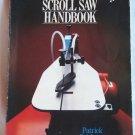 Scroll Saw Handbook, Patrick Spielman, Copyright 1986