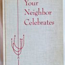 Your Neighbor Celebrates, Arthur Gilbert, Coyright 1957