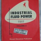 Industrial Fluid Power, Womack Educationsl Publication, Copyright 1973