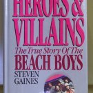 Heroes & Villains, Steven Gaines