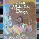 Just Mahalia, Baby, Laurranine Goreau