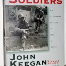 Soldiers: A history of men in battle, John Keegan & Richard Holmes