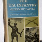 The U.S. Infantry Queen of Battle, Richard J. Stillman Col. U.S. Army