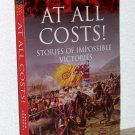 At All Costs: Stories of Impossible Victories