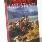 Last Stand! Famous Battles Against the Odds, Bryan Perrett