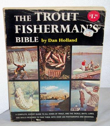 Vintage The Trout Fisherman's Bible 1962 copyrightpaper back used Dan Holland