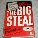 The Big Steal by Earle Basinsky, First Edition