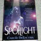 Spotlight by Carole Bellacera, First Edition