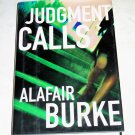 Judgement Calls by Alafair Burke First Edition