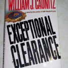 Exceptional Clearance by William J. Caunitz, First Edition