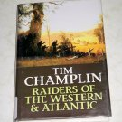 Raiders of the Western & Atlantic by Tim Champlin, Large Print Edition