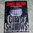 City of Shadows by James Dalton, First Edition