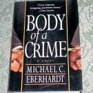 Body of a Crime by Michael C. Eberhardt, First Printing
