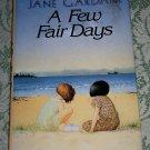 A Few Fair Days by Jane Gardam