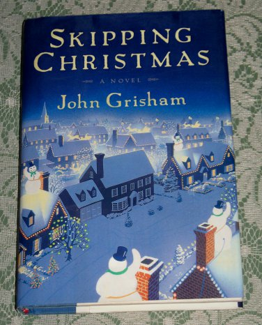 Skipping Christmas.Skipping Christmas By John Grisham First Edition