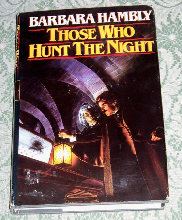 Those Who Hunt The Night by Barbara Hambly, Book Club Edition