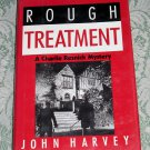 Rough Treatment by John Harvey, First American Edition
