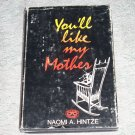 You'll Like My Mother by Naomi A. Hintze
