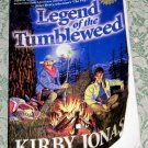 Legend of the Tumbleweed by Kirby Jonas, First Edition